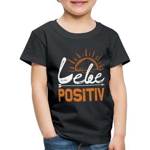 LEBE POSITIV - das Leben ist schön - weis - Sonne - Kinder Premium T-Shirt