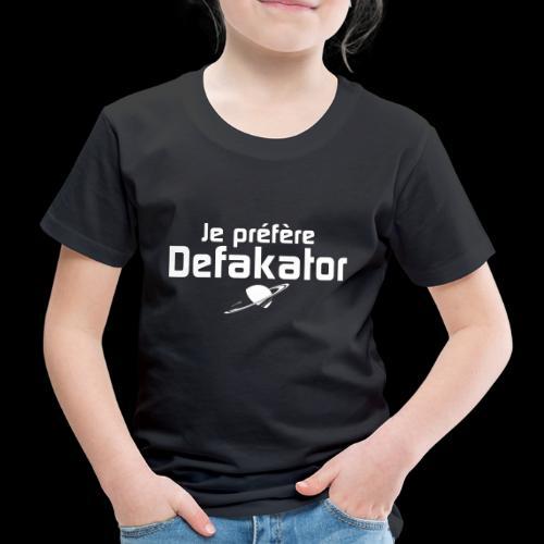 Je préfère Defakator - T-shirt Premium Enfant