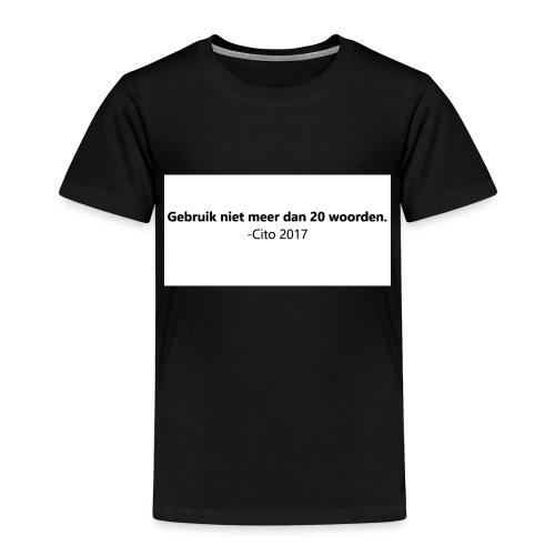 Gebruik niet meer dan 20 woorden - Kinderen Premium T-shirt