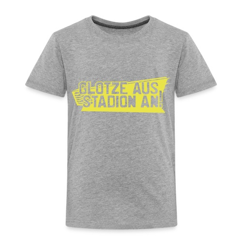GLOTZE AUS, STADION AN! - Kinder Premium T-Shirt