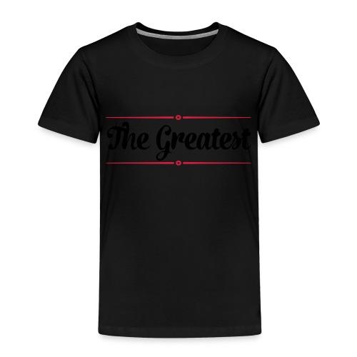 The Greatest - Kinder Premium T-Shirt