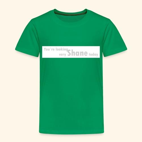 You`re looking very Shane today - Koszulka dziecięca Premium