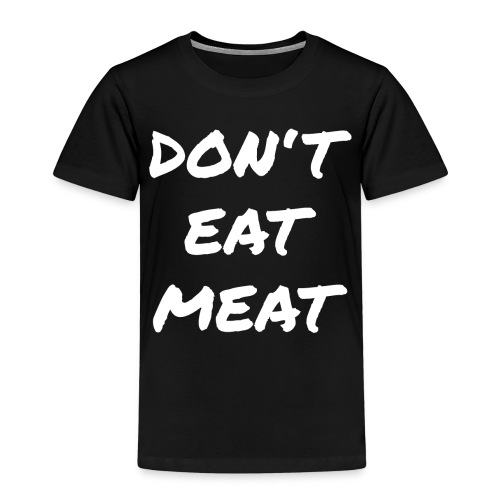 Dont Eat Meat - Kinder Premium T-Shirt