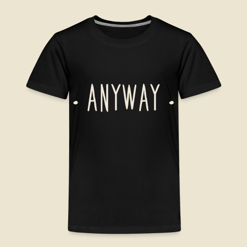 Anyway - T-shirt Premium Enfant