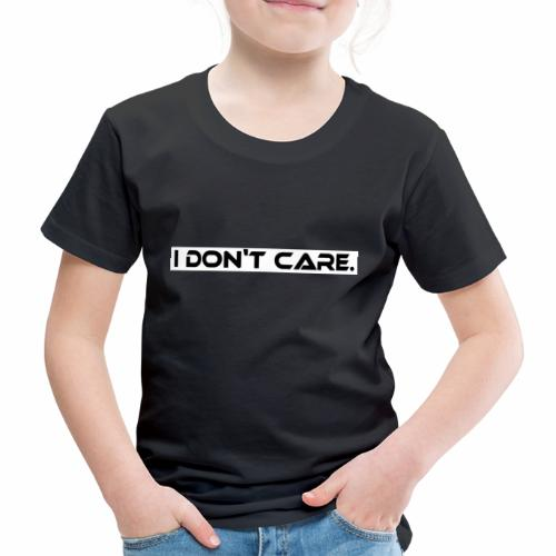 I DON T CARE Design, Ist mit egal, schlicht, cool - Kinder Premium T-Shirt