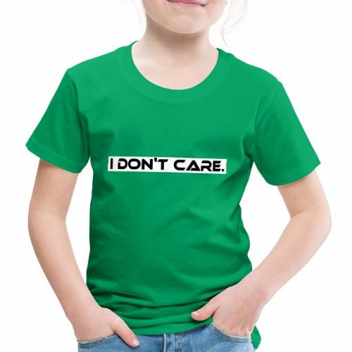 I DON T CARE Design, Ist mit egal, schlicht, cool - Kinder Premium T-Shirt