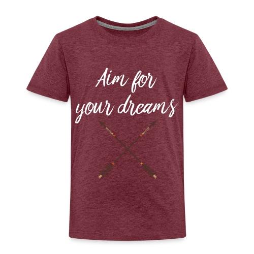 Aim for your Dreams white - Lasten premium t-paita