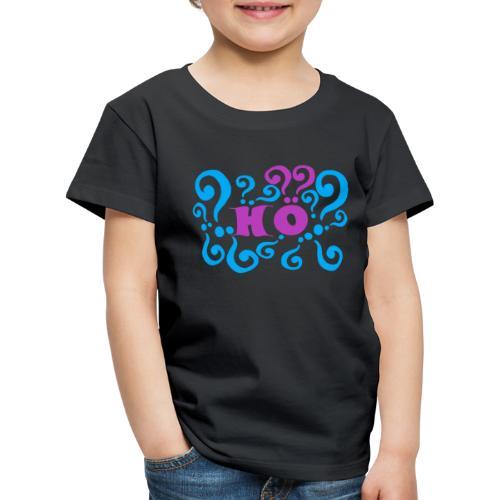 Hö? Hä? WTF? - Kinder Premium T-Shirt