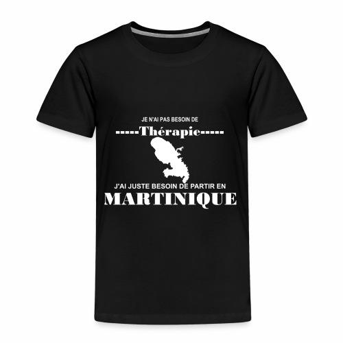 NUL BESOIN DE THERAPIE JUSTE LA MARTINIQUE - T-shirt Premium Enfant