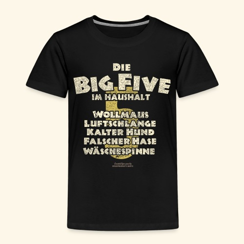 Sprüche T Shirt Big Five im Haushalt - Kinder Premium T-Shirt