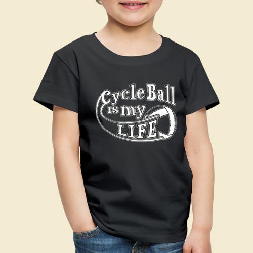 Radball   Cycle Ball is my Life - Kinder Premium T-Shirt