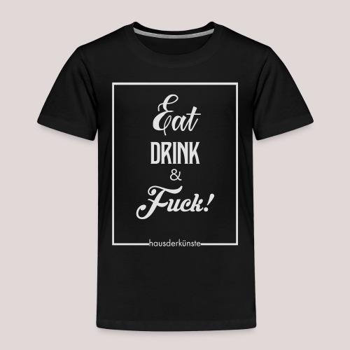 eat, drink & fuck! - Maglietta Premium per bambini