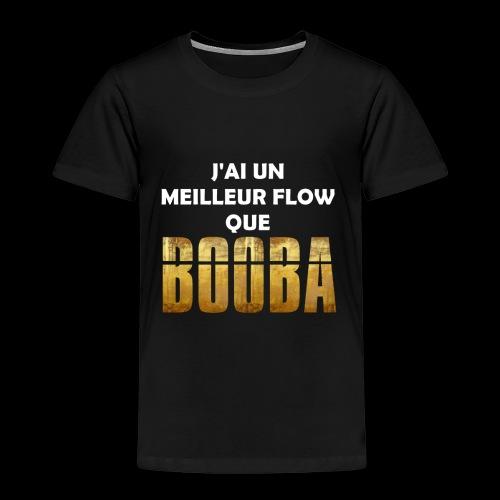 J'ai un meilleur flow que Booba - T-shirt Premium Enfant
