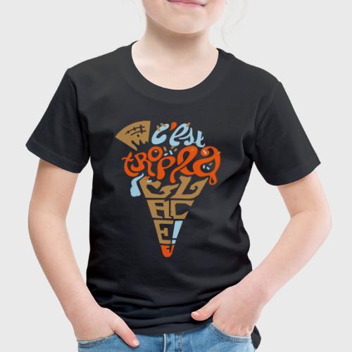 C'est trop la glace ! - T-shirt Premium Enfant