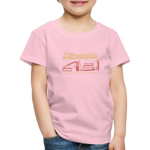 0333 Cool saying funny Quote Librarian - Kids' Premium T-Shirt