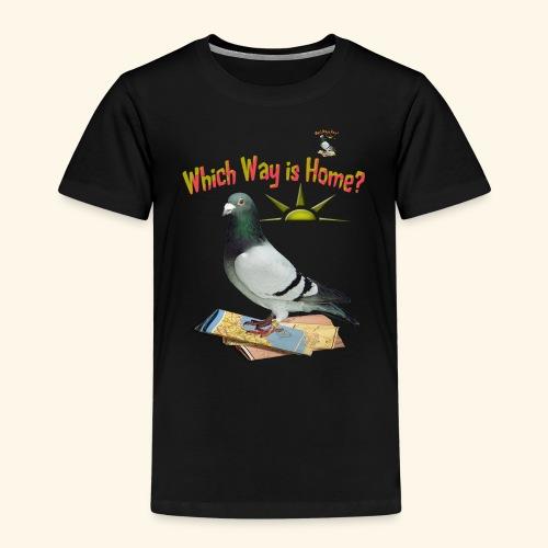 Which Way is Home - Kids' Premium T-Shirt