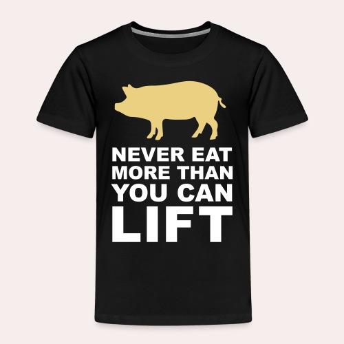 Nunca comas más de lo que puedas levantar - Camiseta premium niño