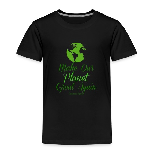 Make our planet great again - Kinder Premium T-Shirt