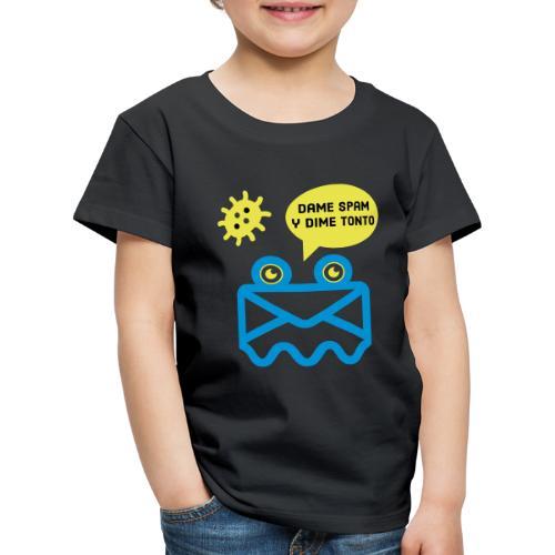 Dame Spam y Dime Tonto - Camiseta premium niño
