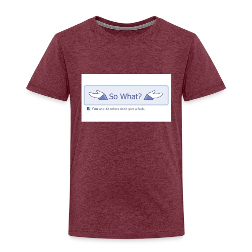 So What? - Kids' Premium T-Shirt