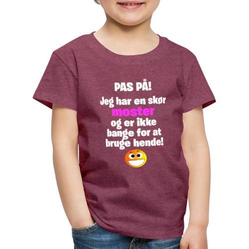 Pas På! Moster - Pige - Børne premium T-shirt
