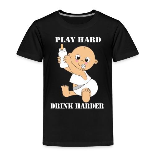 Play hard... Drink harder - Kinder Premium T-Shirt