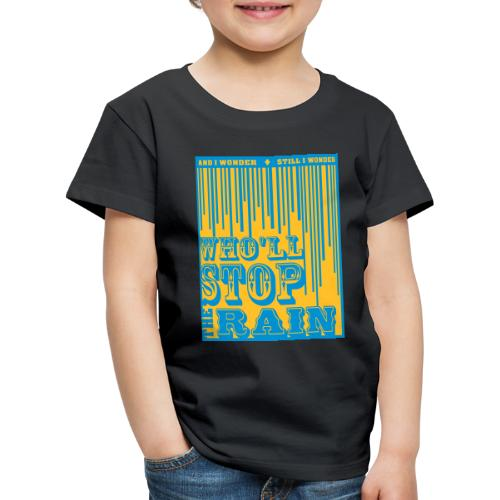 Who 'll stop the rain CCR inspired - Kinderen Premium T-shirt