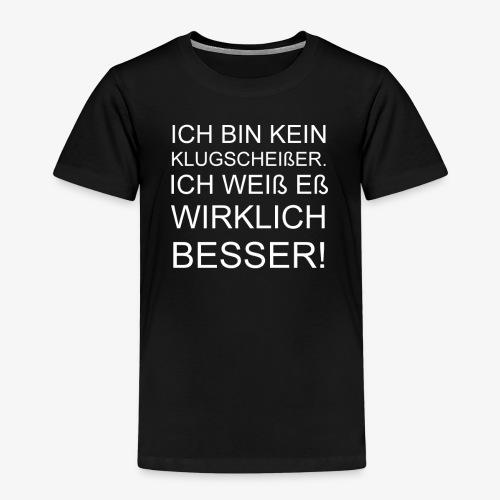 ICH BIN KEIN KLUGSCHEIßER - Kinder Premium T-Shirt