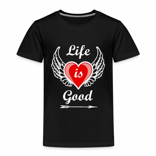Life is good - Kinder Premium T-Shirt