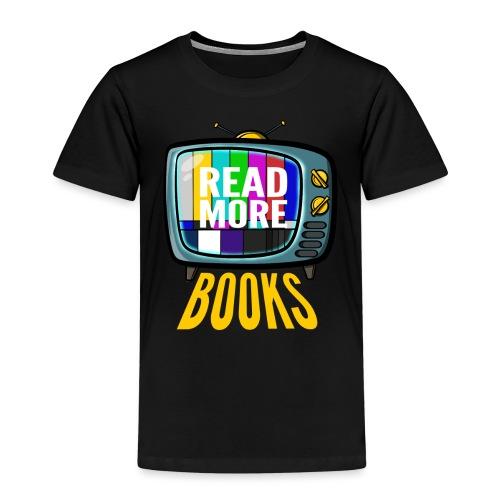 Read more books - Kinder Premium T-Shirt