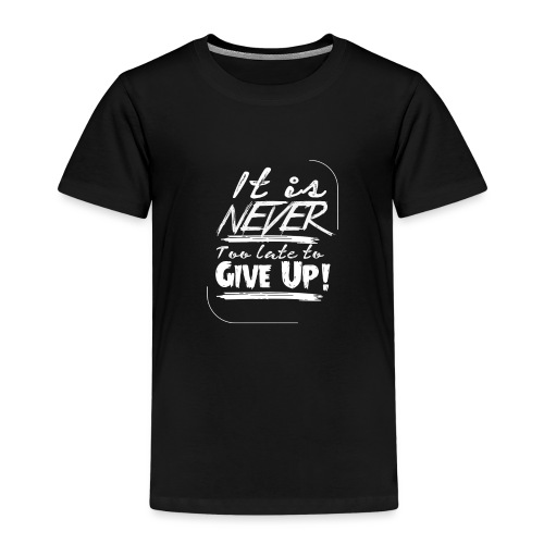 It´s never too late to give up! - Premium-T-shirt barn