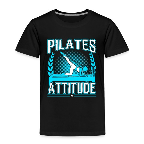 Pilates Attitude Funny Pilates Quotes - Kinder Premium T-Shirt