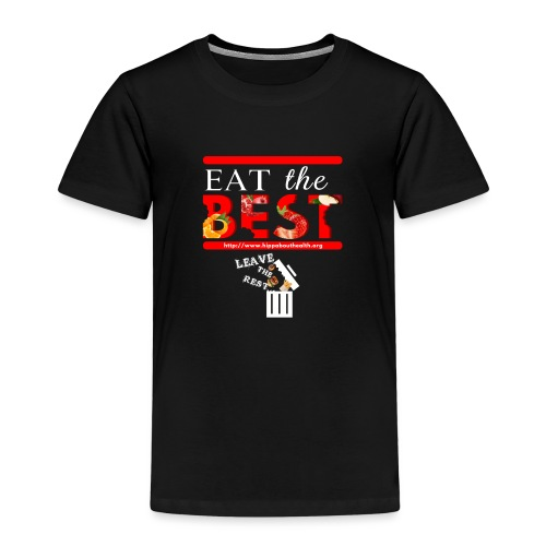 Eat the Best - HIPP about Health - Kids' Premium T-Shirt