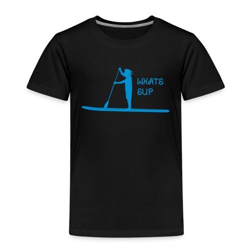What's SUP - Kinder Premium T-Shirt