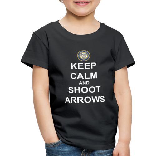 Keep Calm and Shoot Arrows - Vit text - Premium-T-shirt barn