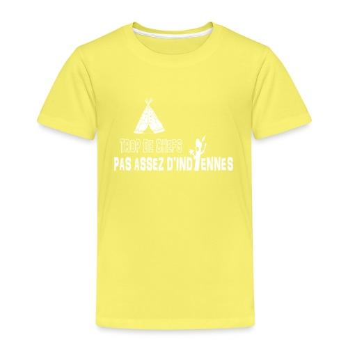 Trop de chefs pas assez d indiennes ! - T-shirt Premium Enfant