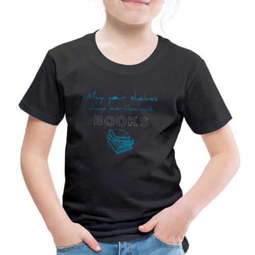 0039 Full bookshelves are a dream | Read - Kids' Premium T-Shirt