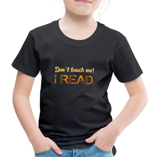 0076 Do not touch, this is read! bookworm - Kids' Premium T-Shirt