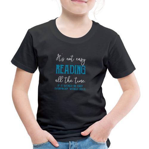 0151 It's not always easy to read - Kids' Premium T-Shirt