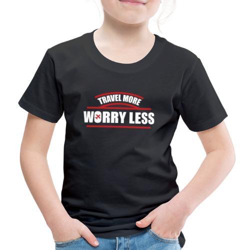 Reise mehr, bedenke Weniger Urlaubsfeeling - Kinder Premium T-Shirt