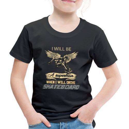 Wenn ich Skateboarde bin ich Super Mann - Kinder Premium T-Shirt