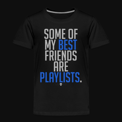 Playlists Quote - Kids' Premium T-Shirt