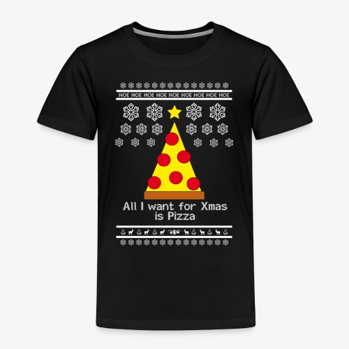 All i want for X-mas is Pizza - Kinder Premium T-Shirt