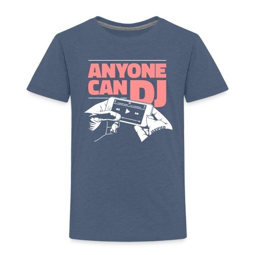 Anyone Can DJ - Børne premium T-shirt