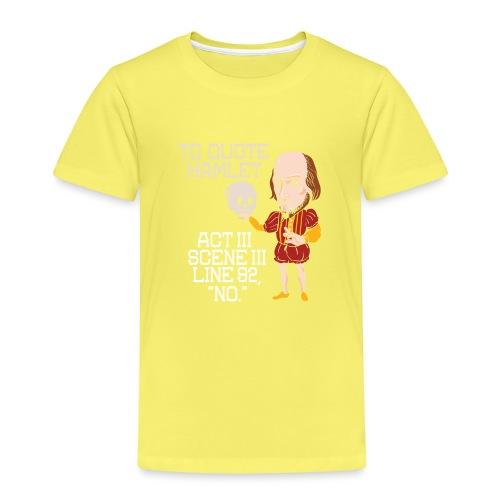 Hamlet von Shakespeare - NEIN - Kinder Premium T-Shirt