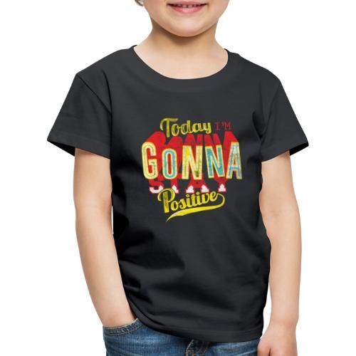 Stay positive - Kinder Premium T-Shirt