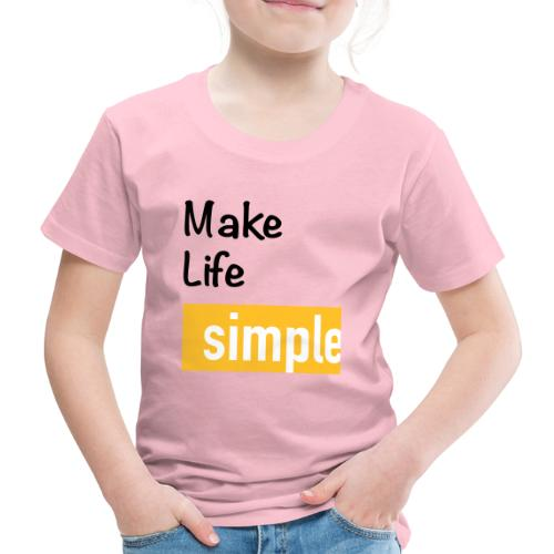 Make Life Simple - T-shirt Premium Enfant