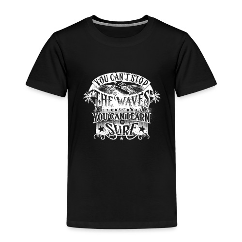You Can't Stop The Waves Surfing T-Shirt - Kids' Premium T-Shirt