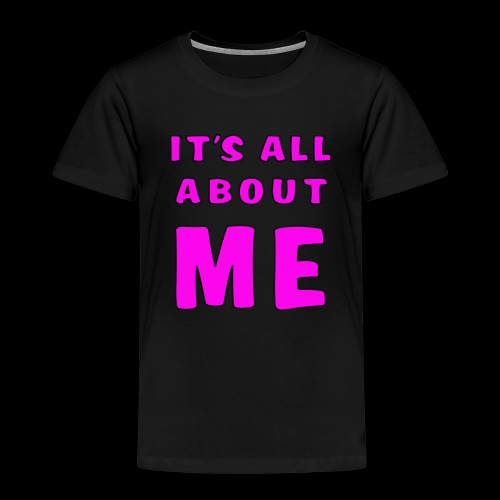 Its all about me - Kids' Premium T-Shirt