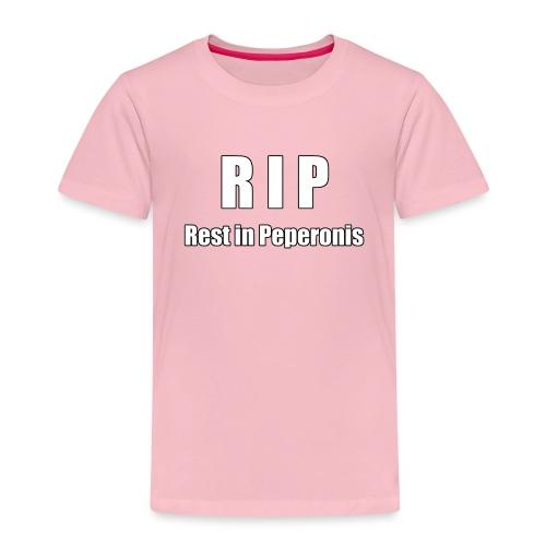 RIP Rest in Peperonis - Kinder Premium T-Shirt